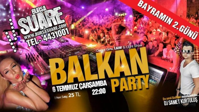 Bursa Balkan Party