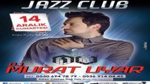DJ Murat Uyar Jazz Club'da