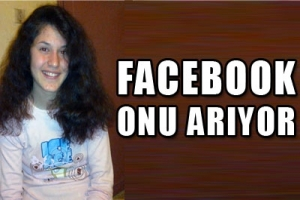 KUZENİNİ FACEBOOK'TA ARIYOR