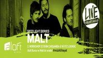 MALT ile Workshop Vol 2