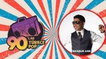90'lar Türkçe Pop Parti: Mansur Ark & DJ Fikret Kocamaz