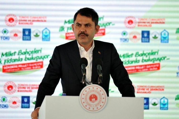 Çevre ve Şehircilik Bakanı Kurum Bursa'da konuştu: 321 millet bahçesi projesi yapıyoruz