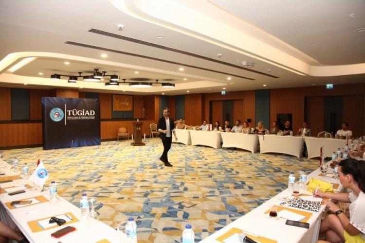 TÜGİAD'ın 'Yaza Merhaba' çalıştayı gerçekleşti