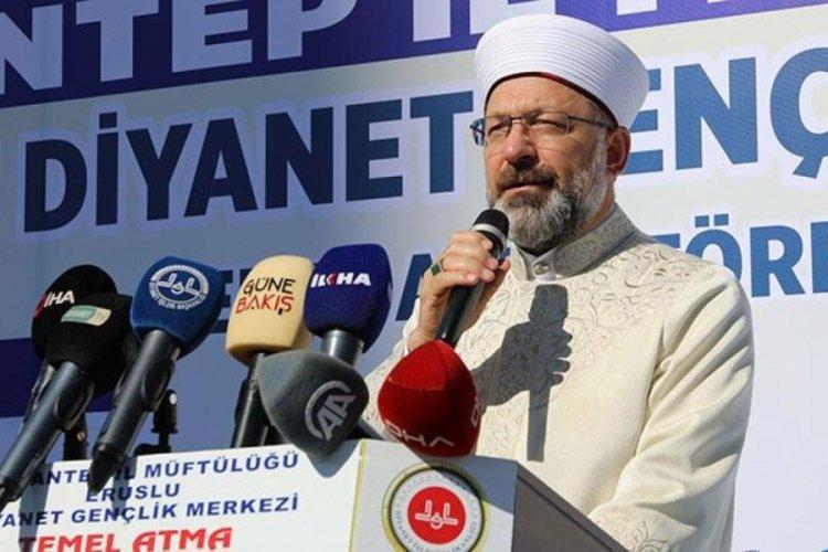 Diyanet İşleri Başkanı Ali Erbaş, gençliğe seslendi