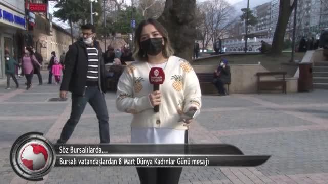 Bursalı vatandaşlardan 8 Mart Dünya Kadınlar Günü mesajı (ÖZEL HABER)