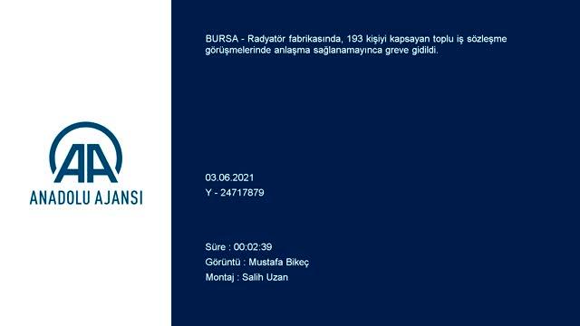 Bursa'daki radyatör fabrikasında grev başlatıldı