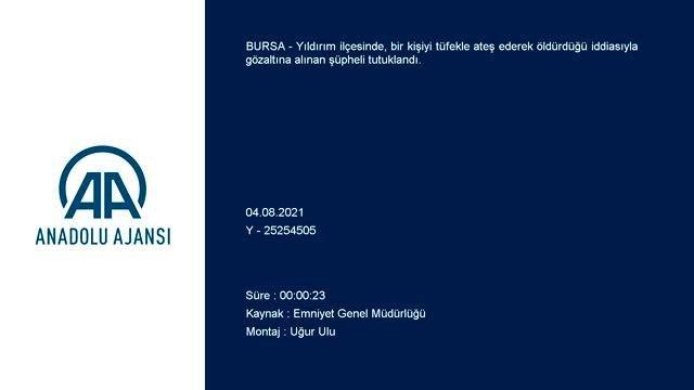 Bursa Yıldırım'da tüfekle bir kişiyi öldürdüğü iddia edilen şüpheli tutuklandı