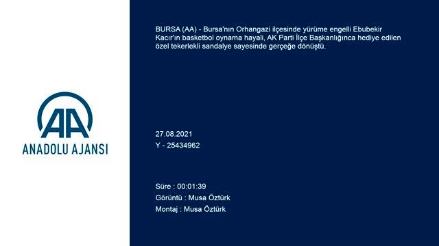 Bursa'da engelli gencin basketbol hayâli gerçekleşti
